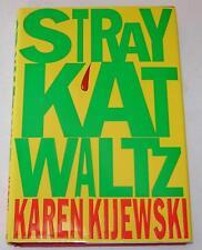 """KAREN KIJEWSKI """"SIGNED"""" COPY """"STRAY KAT WALTZ"""" 1998 FINE HARDCOVER 1ST in DJ"""
