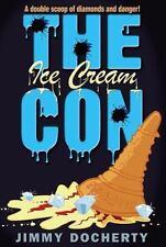 The Ice Cream Con by Docherty, Jimmy; Docherty, James