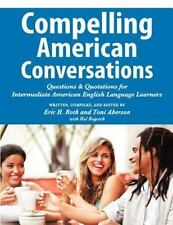 Compelling American Conversations: Questions and Quotations for Intermediate Ame