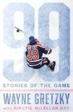 99 : Stories of the Game by Wayne Gretzky; Kirstie McLellan Day