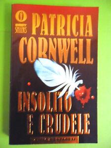CORNWELL PATRICIA. INSOLITO E CRUDELE. MONDADORI 1998