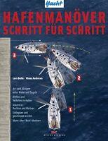 Hafenmanöver Schritt für Schritt Manöver Steuerung Segelschiffe Motorboot Buch