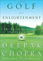 Golf for Enlightenment: The Seven Lessons for the Game of L... by Chopra, Deepak