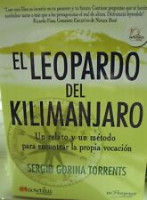 El Leopardo Del Kilmanjaro: Un relato y un metodo para econtrar la propia vocaci