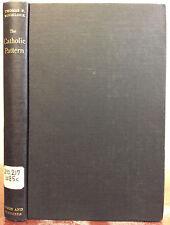 THE CATHOLIC PATTERN By Thomas F. Woodlock - 1942, Catholic