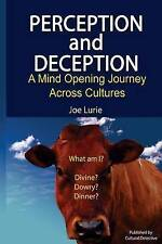 Perception and Deception: A Mind-Opening Journey Across Cultures by Joe Lurie