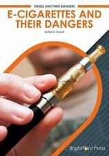 E-Cigarettes and Their Dangers by Kari A Cornell: New