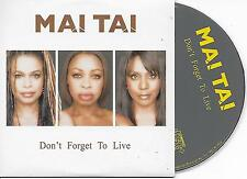 MAI TAI - Don't forget to live (ALMIGHTY MIXES) CD SINGLE 3TR Enh Disco 2006