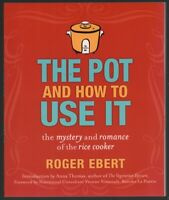 Roger Ebert: The Pot and How to Use It The Mystery... of the Rice Cooker SIGNED
