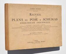 RECUEIL de PLANS de POSE & SCHÉMAS d' ELECTRICITÉ INDUSTRIELLE - Soulier 1938