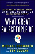 What Great Salespeople Do: The Science of Selling Through Emotional Connection a