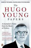 The Hugo Young Papers. A Journalist's Notes from the Heart of Politics by Young,