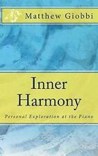 Inner Harmony: Personal Exploration at the Piano by Giobbi, Matthew -Paperback