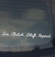 Gas. Clutch. Shift. Repeat. Vinyl Decal Sticker JDM Racing Turbo Manual (GCSR)