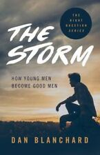 The Storm: How Young Men Become Good Men (Paperback or Softback)