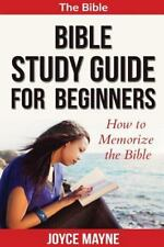 Bible Study Guide for Beginners : How to Memorize the Bible by Joyce Mayne...
