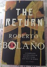 The Return Roberto Bolano Short Stories Latin American Spain Chile H/B 2012