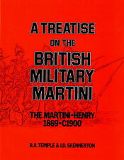 A TREATISE ON THE BRITISH MILITARY MARTINI RIFLE BY TEMPLE & SKENNERTON 1983 1ST