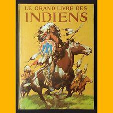 LE GRAND LIVRE DES INDIENS Sydney E. Fletcher 1955