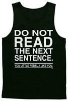 Do Not Read The Next Sentence You Rebel Funny Humor Joke Meme Mens Tank