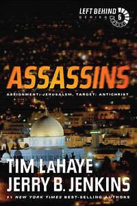 Assassins: Assignment: Jerusalem, Target: Antichrist by Dr Tim LaHaye...