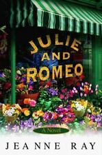 Julie and Romeo by Jeanne Ray (2000, Hardcover)