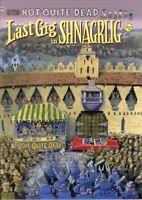 Not Quite Dead : Last Gig in Shnagrlig, Paperback by Shelton, Gilbert; Pic, B...