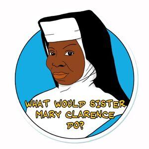 Sister Act Sister Mary Clarence Whoopi Goldberg Nun Vinyl Sticker