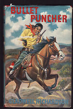 GLADWELL RICHARDSON - BULLET PUNCHER    FIRST EDITION   1954  extremely rare