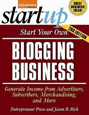 StartUp: Start Your Own Blogging Business : Generate Income from Advertisers, Su