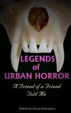 Legends of Urban Horror: A Friend of a Friend Told Me (Paperback or Softback)
