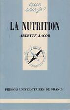 LA NUTRITION / ARLETTE JACOB / QUE SAIS-JE ?