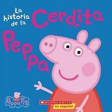 La historia de la Cerdita Peppa Cerdita Peppa Spanish Edition