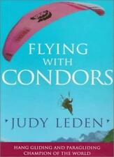 Flying With Condors,Judy Leden
