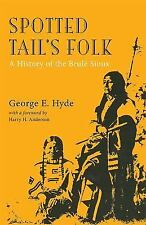 Spotted Tail's Folk: A History of the Brule Sioux (The Civilization of-ExLibrary