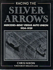 Racing The Silver Arrows Mercedes Benz versus Auto Union 1934-1939 by Nixon 1986