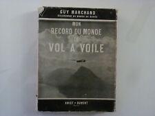 MON RECORD DU MONDE DE VOL A VOILE / GUY MARCHAND / 1951