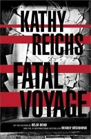 Fatal Voyage : A Novel by Kathy Reichs