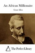 An African Millionaire by Grant Allen (2015, Paperback)