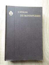 Ernst Nothling DIE BAUSTOFFLEHRE Verlag VOIGT Leipzig 1904 Machines-Outils