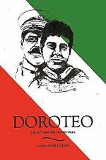 Doroteo : The Boy Who Was Pancho Villa by Laura Gower Jackson (2010, Hardcover)