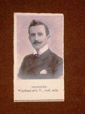 Deputato nel 1909 Avv.Carboni V. di Frosinone e Salandra Antonio di Lucera