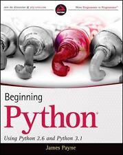 Beginning Python : Using Python 2. 6 and Python 3. 1 by James Payne (2010,...