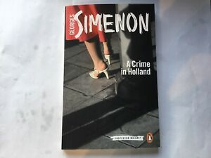 GEORGES SIMENON - MAIGRET - A CRIME IN HOLLAND ( PENGUIN PAPERBACK)