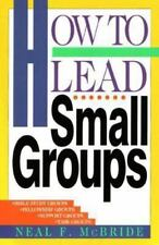 How to Lead Small Groups by Neal F. McBride (1990, Paperback)