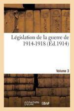 Sciences Sociales: Legislation de la Guerre de 1914-1918 Volume 3 by Sans...
