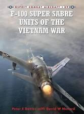 F-100 Super Sabre Units of the Vietnam War (Osprey Combat Aircraft 89)- New Copy