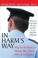 In Harm's Way: Help for the Wives of Military Men, Police, EMTs, and