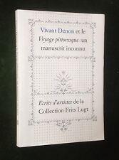 VIVANT DENON et le Voyage Pittoresque: un manuscrit inconnu (Collection F.Lugt)