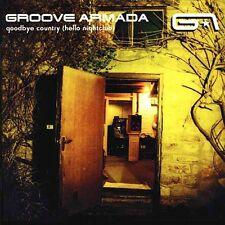 GROOVE ARMADA Goodbye Country (Hello Nightclub) CD NEW Bonus Track